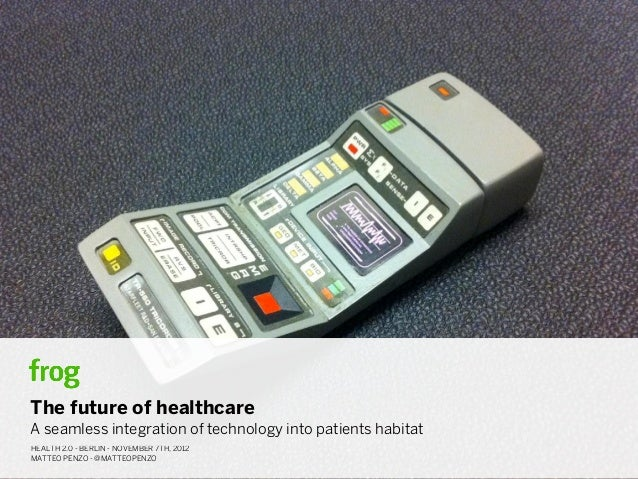 The future of healthcare: a seamless integration of technology into the patient habitat