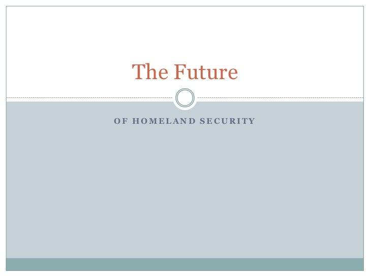 The FutureOF HOMELAND SECURITY