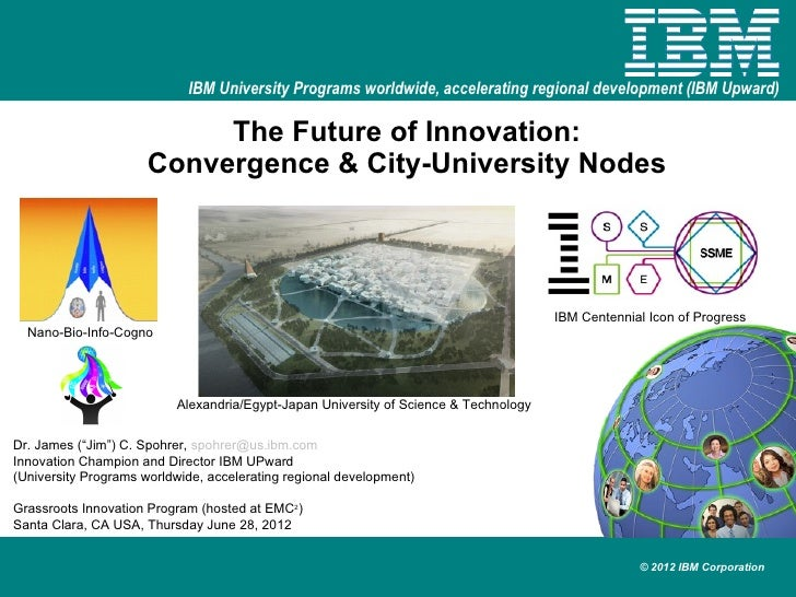 IBM University Programs worldwide, accelerating regional development (IBM Upward)                           The Future of ...