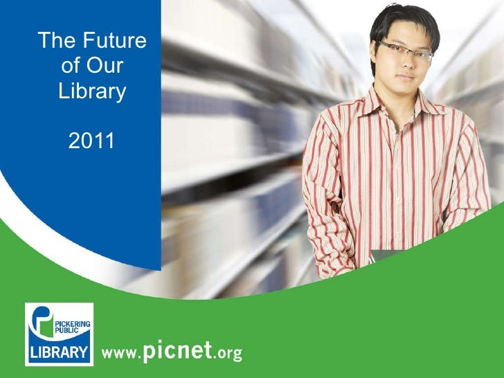 The Future of Our Library 2011