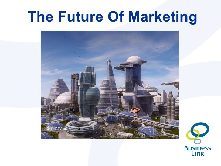 Future of marketing 1/2 - CIM and BL's presentations