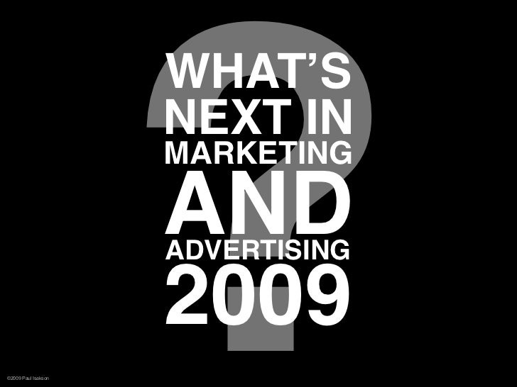 What's Next In Marketing And Advertising (2009)