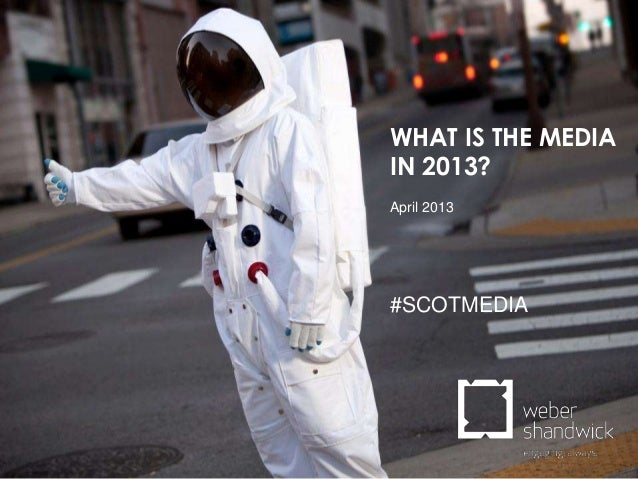 WHAT IS THE MEDIAIN 2013?April 2013#SCOTMEDIA