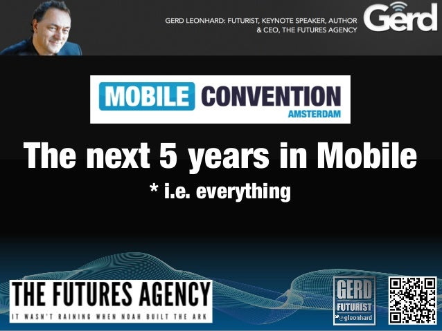 The next 5 years in Mobile* i.e. everything