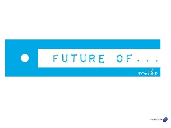 Future of Mobile Mindshare
