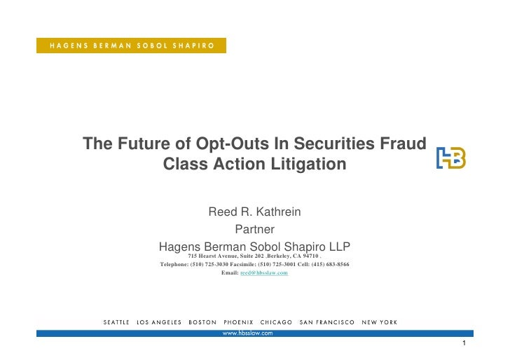 The Future of Opt-Outs In Securities Fraud          Class Action Litigation                   Reed R. Kathrein            ...
