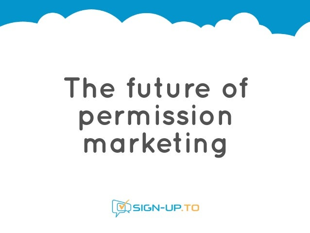 The future of permission marketing