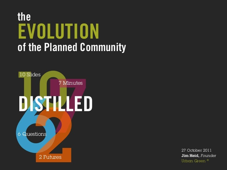 theEVOLUTIONof the Planned Community1010 Slides 7                     7 Minutes                              DISTILLED...