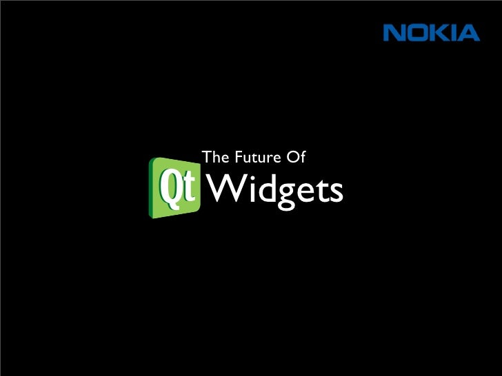 The Future Of  Qt Widgets