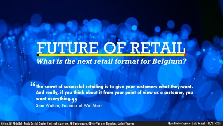 "FUTURE OF RETAIL                                What is the next retail format for Belgium?                             "" ..."