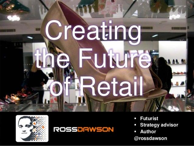 Keynote slides: Creating the Future of Retail