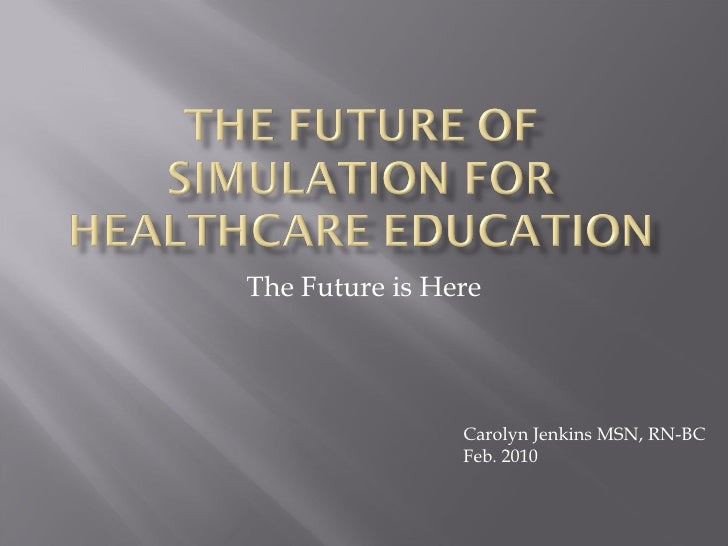using simulation to educate the healthcare Many people and organisations have contributed to the development of these  standards we would like to record our appreciation of the time and effort spent  by.