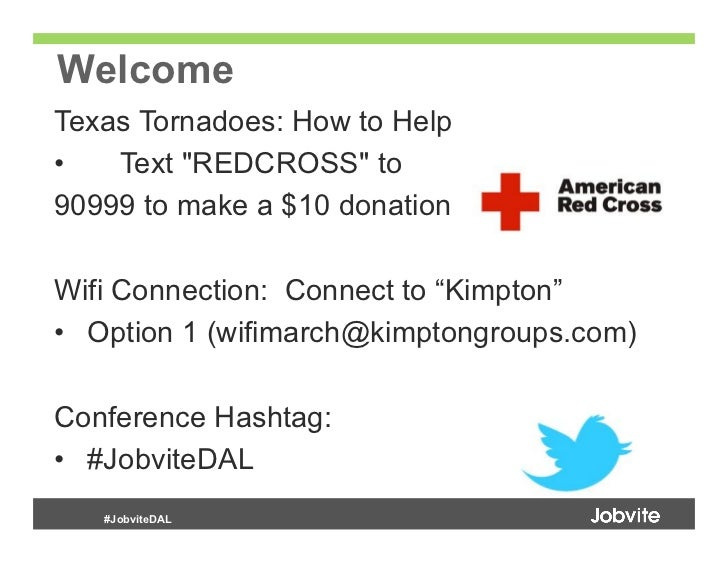 """WelcomeTexas Tornadoes: How to Help•  Text """"REDCROSS"""" to90999 to make a $10 donationWifi Connection: Connect to """"Kimpton""""..."""