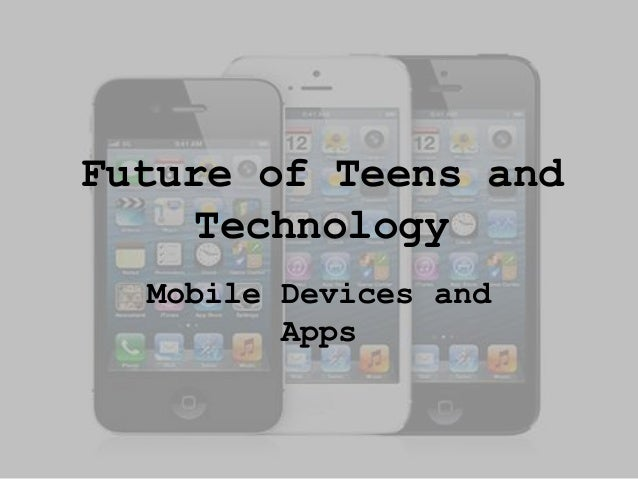 Future of teens and technology