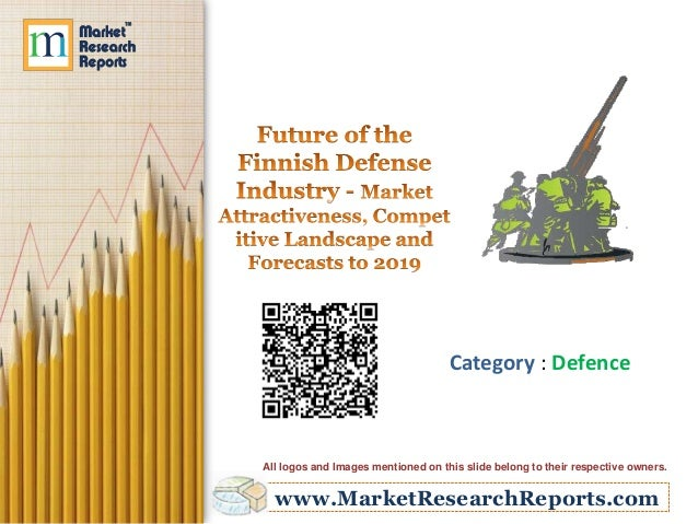 Category : Defence  All logos and Images mentioned on this slide belong to their respective owners.  www.MarketResearchRep...