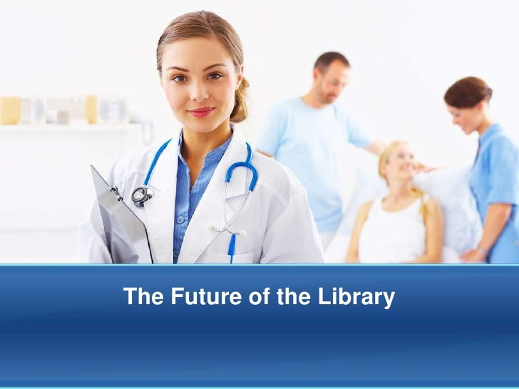 Claude Moore Health Sciences Library - Future Of The Library