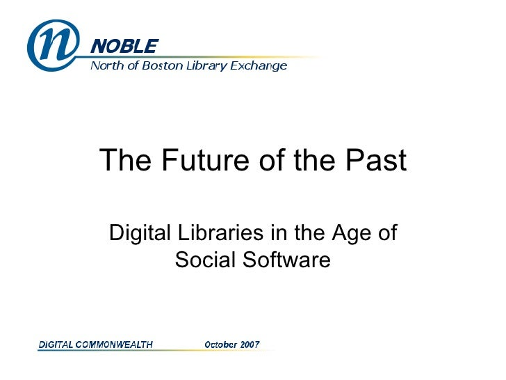 The Future of the Past Digital Libraries in the Age of Social Software