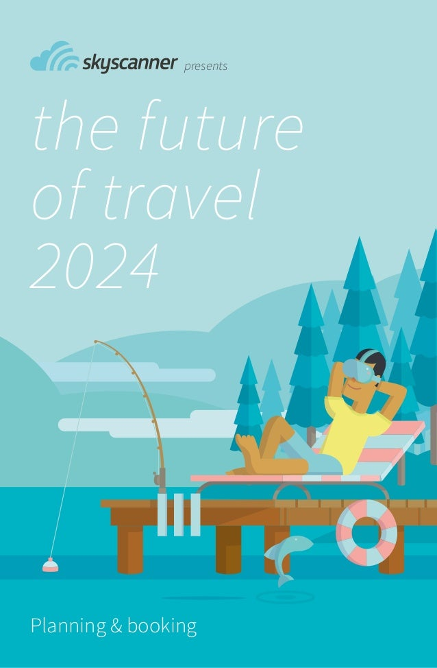 the future of travel 2024 Planning & booking presents