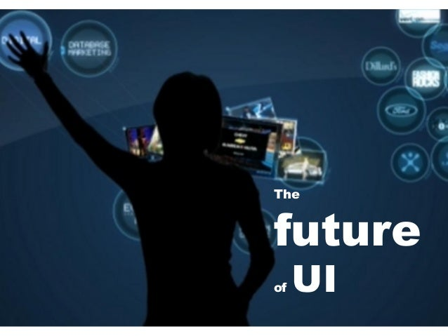 Future of UI