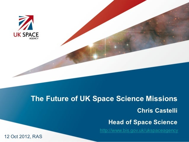 Future of UK Space Science Missions: Oct 2012