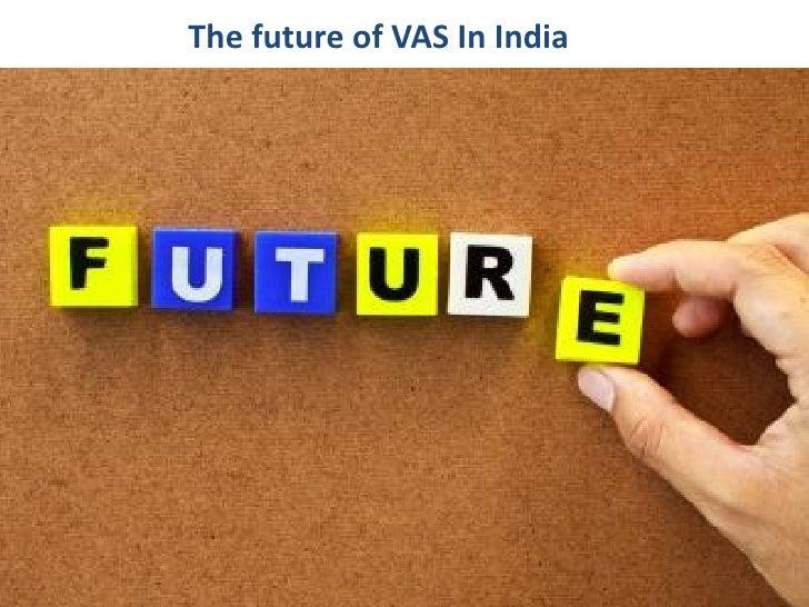 The future of VAS In India