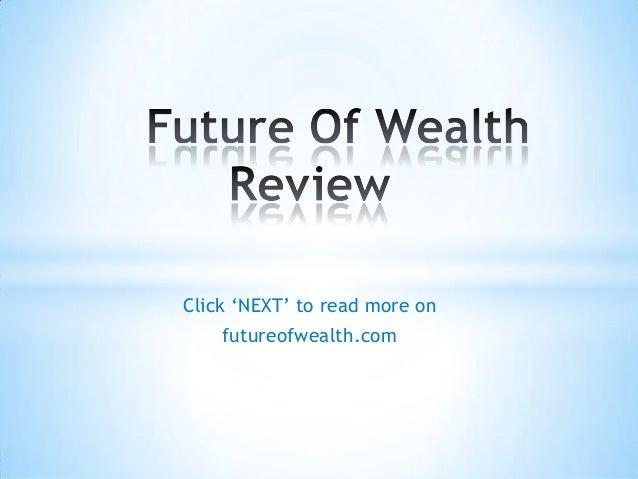 Future of wealth: futureofwealth.com review