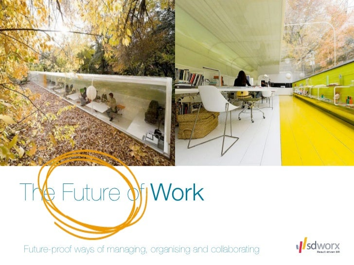 The Future of WorkFuture-proof ways of managing, organising and collaborating
