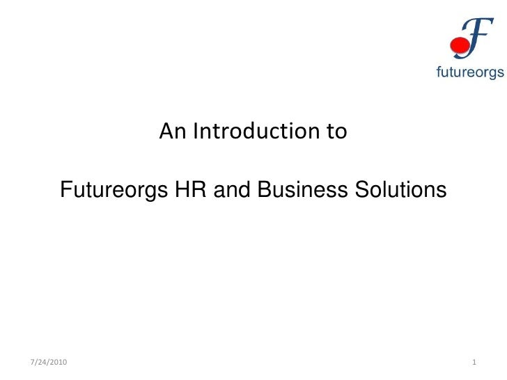 An Introduction toFutureorgs HR and Business Solutions<br />7/24/10<br />1<br />