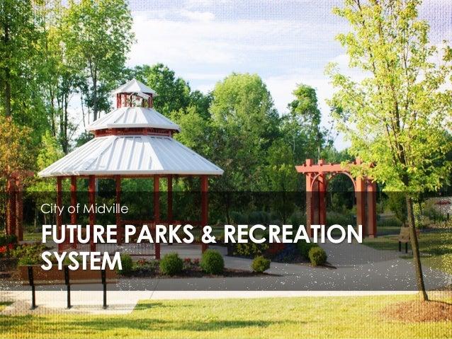 City of Midville  FUTURE PARKS & RECREATION SYSTEM