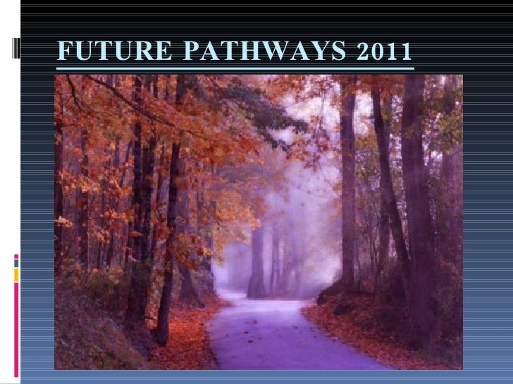 FUTURE PATHWAYS 2011