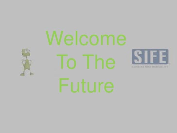 Welcome To The Future<br />