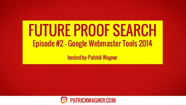 Future Proof Search - Episode #2 - Google Webmaster Tools 2014