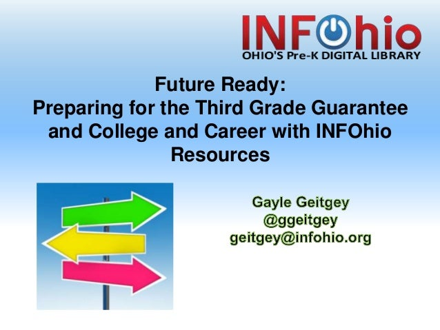 Future Ready: Preparing for the Third Grade Guarantee and College and Career with INFOhio Resources