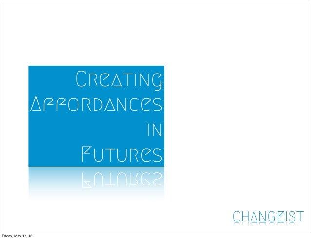 Creating Affordances in Futures