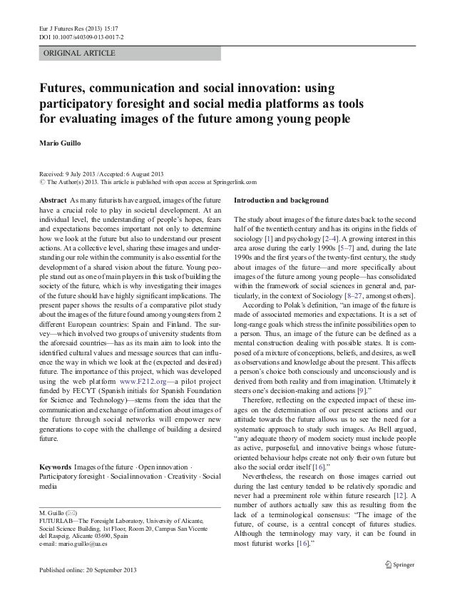 Eur J Futures Res (2013) 15:17 DOI 10.1007/s40309-013-0017-2  ORIGINAL ARTICLE  Futures, communication and social innovati...