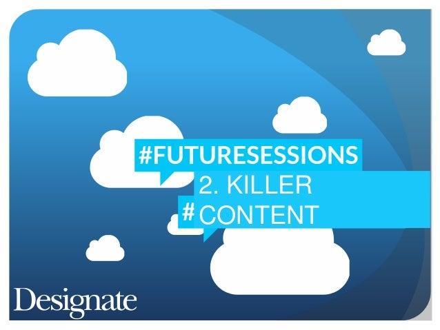 Future Sessions #2 - Killer Content