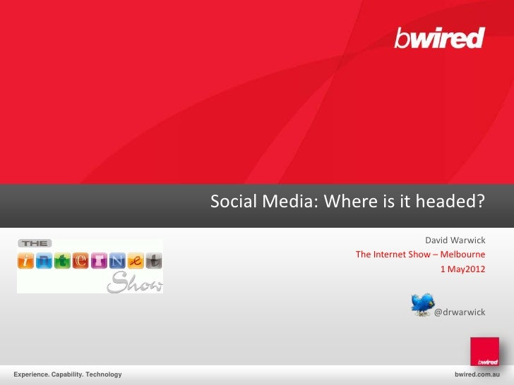 Social Media: Where is it headed?                                                                      David Warwick      ...