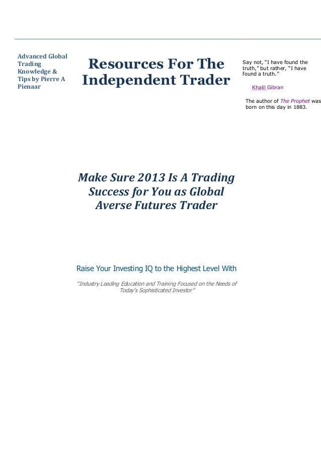 Advanced GlobalTradingKnowledge &                      Resources For The                                               Say...