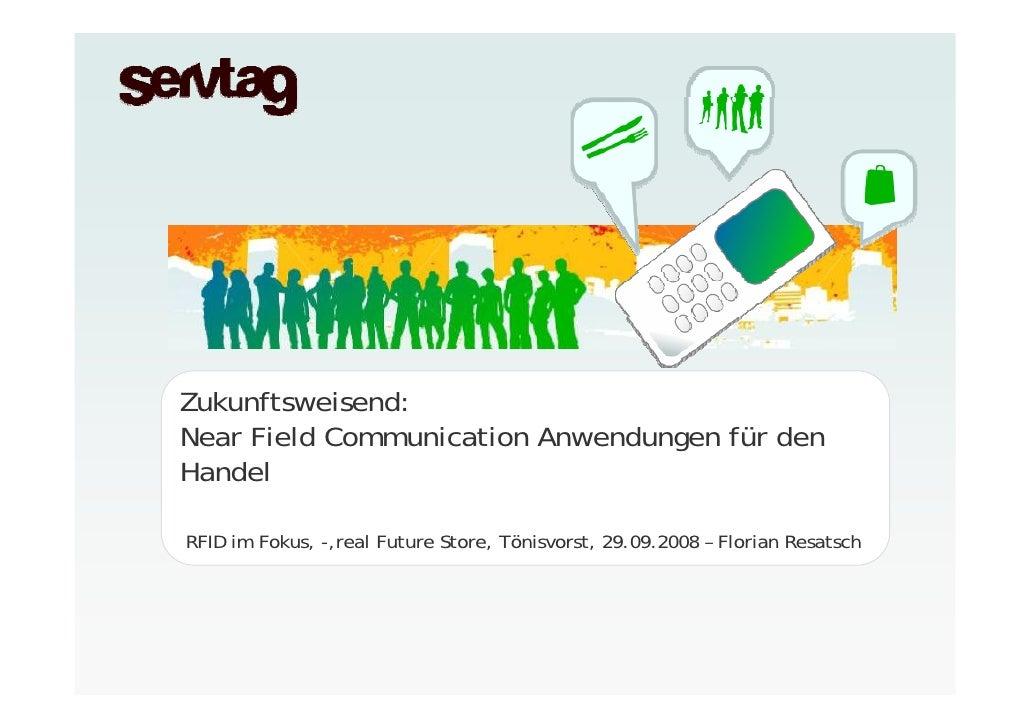 Zukunftsweisend: Near Field Communication Anwendungen für den Handel  RFID im Fokus, -,real Future Store, Tönisvorst, 29.0...