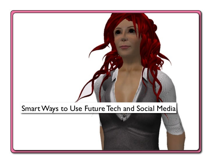 Smart Ways to Use Future Tech & Social Media