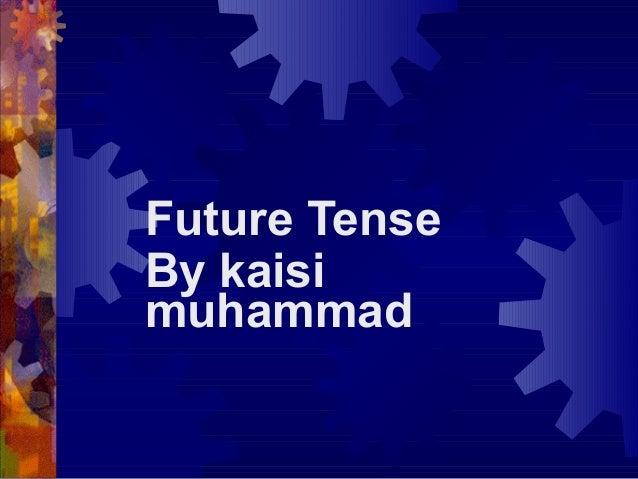 Future TenseBy kaisimuhammad