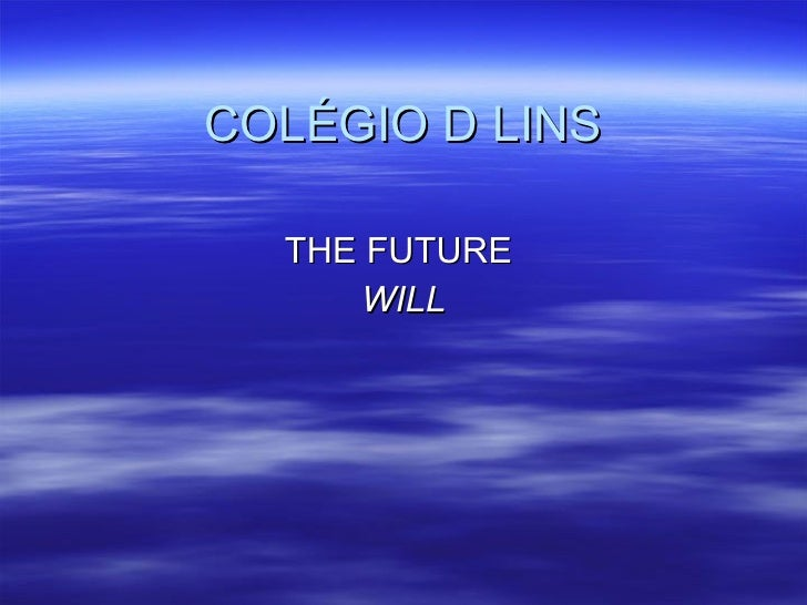 COLÉGIO D LINS THE FUTURE  WILL