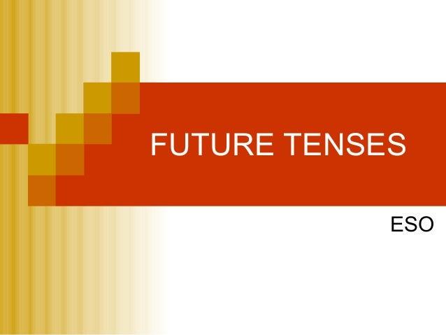 FUTURE TENSES ESO