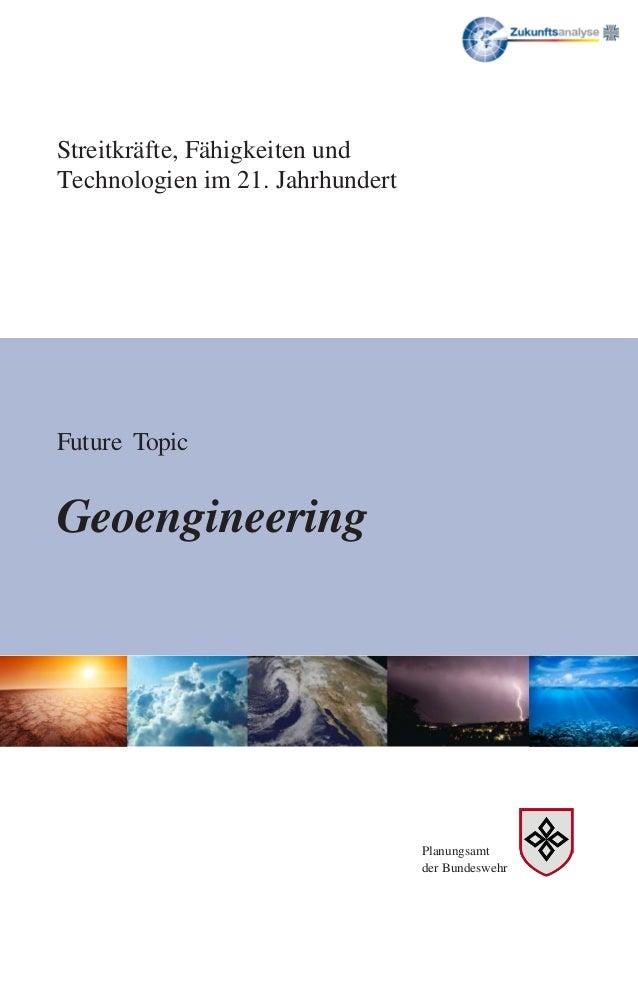 Streitkräfte, Fähigkeiten und Technologien im 21. Jahrhundert Future Topic Geoengineering Planungsamt der Bundeswehr