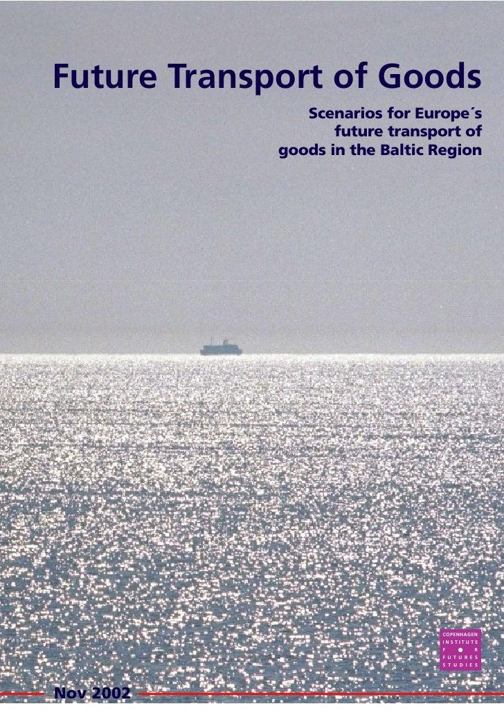 Future Transport of Goods                 Scenarios for Europe´s                     future transport of              good...