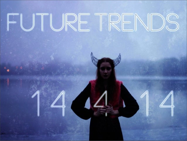 14 Trends for 2014