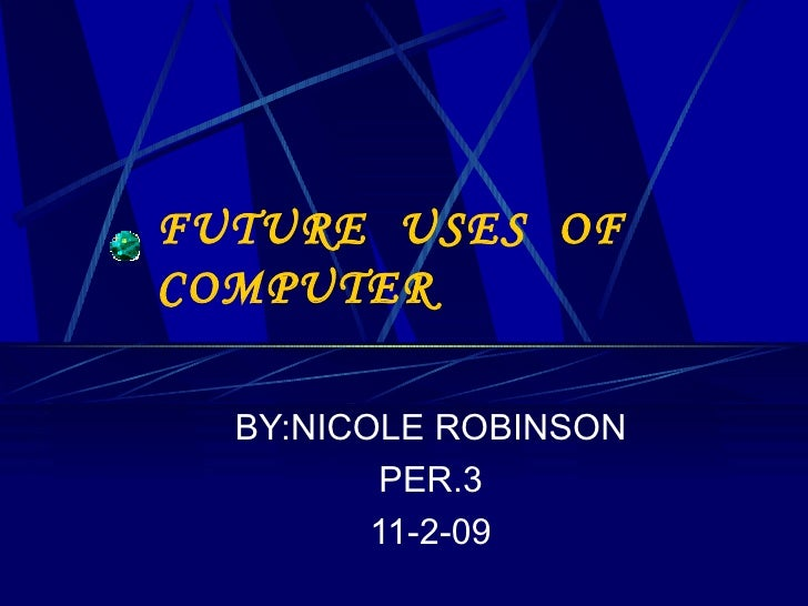 Future  Uses  Of Computer