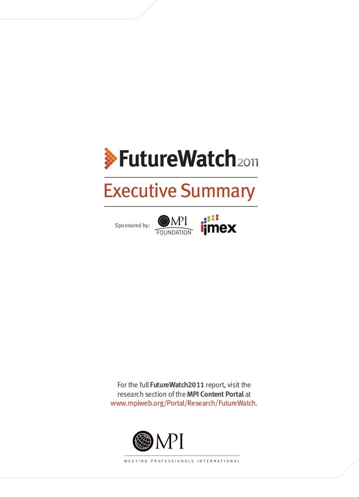 FutureWatch    Executive Summary     Sponsored by:     For the full FutureWatch2011 report, visit the     research section...