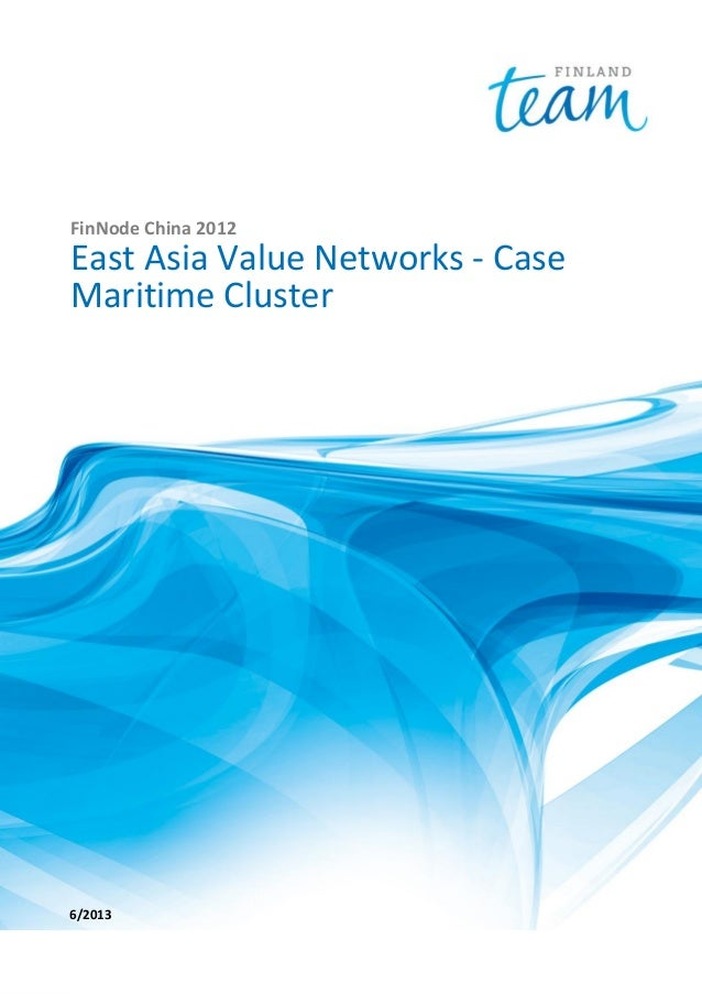 FinNode China 2012  East Asia Value Networks - Case Maritime Cluster  6/2013