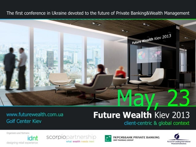 • Conference is about the real future of Private Banking & WealthManagement industry and everything that is connected with...